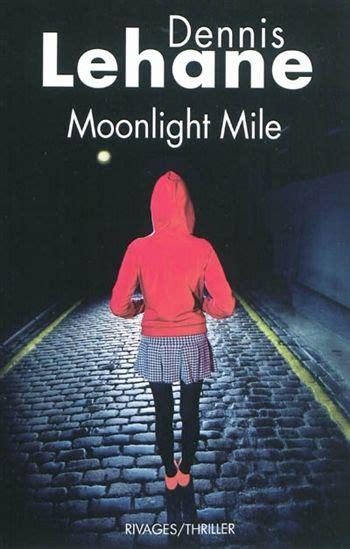 libro moonlight mile 6 kenzie le retour de kenzie et gennaro quot moonlight mile quot polar noir et blanc