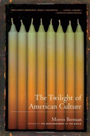 trout culture classic reprint books the twilight of american culture by morris berman
