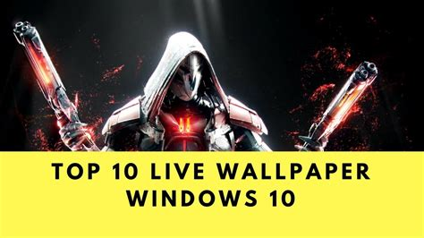 wallpaper engine download windows 10 top 10 animated live wallpaper windows 10 december 2017