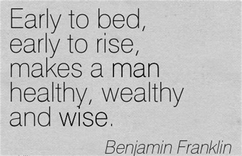 early to bed early to rise makes a man early to bed and early to rise makes a man healthy wealthy and wise quotespictures com