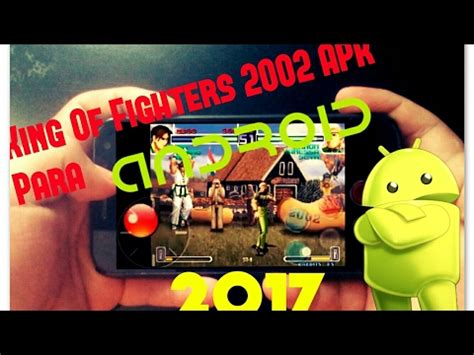 king of fighters 2002 apk free descargar the king of fighters 2002 para android tutorial de instalaci 243 n funnydog tv