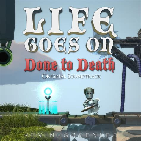 life goes on done to death free download life goes on done to death original soundtrack