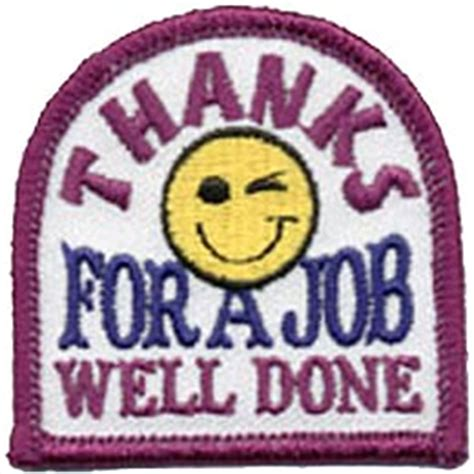 Thank You For A Well Done by Thanks For A Well Done Embroidered Patch By E Patches Crests
