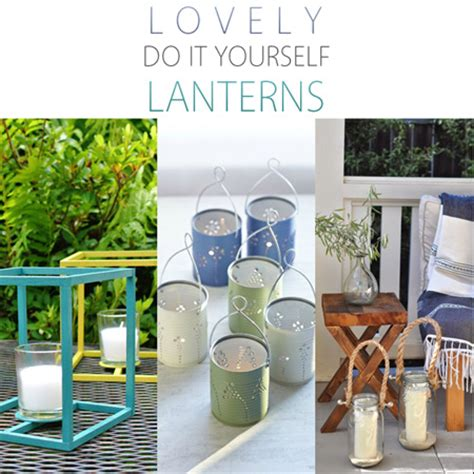lovely diy lanterns the cottage market