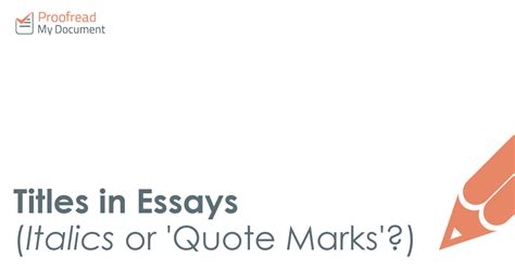 Quote Article Title In Essay by Titles In Essays Italics Or Quote Marks Proofread My Document