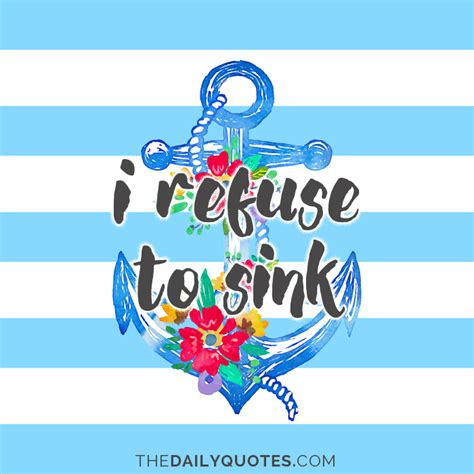 i refuse to sink refuse to sink quotes quotesgram