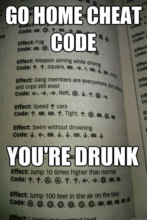 Code Meme - go home cheat code you re drunk san andreas reft edition