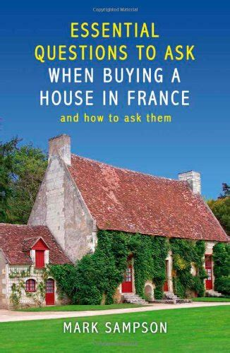 questions to ask yourself when buying a house finding a house in france hubpages