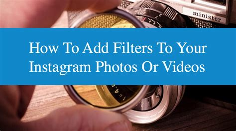 how to add geotags to your instagram photos update how to add filters to your instagram photos or videos