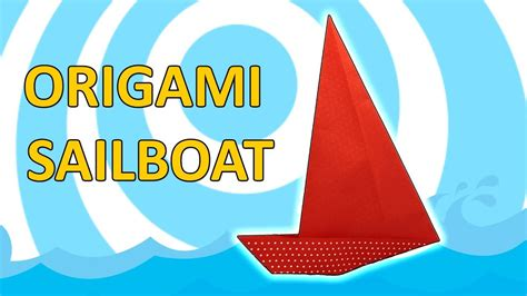 sailboat easy origami sailboat easy folding instruction youtube