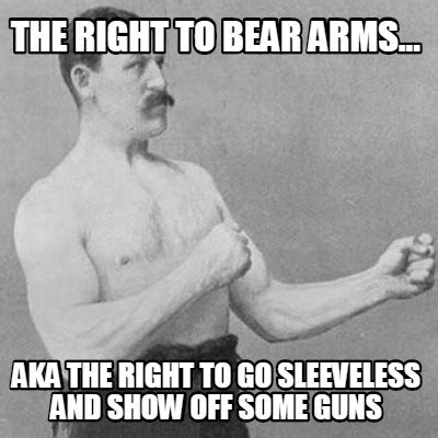 Right To Bear Arms Meme - meme creator the right to bear arms aka the right to