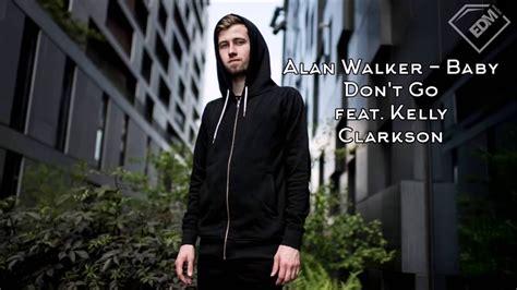 alan walker kelly clarkson alan walker baby don t go feat kelly clarkson 1 hour youtube
