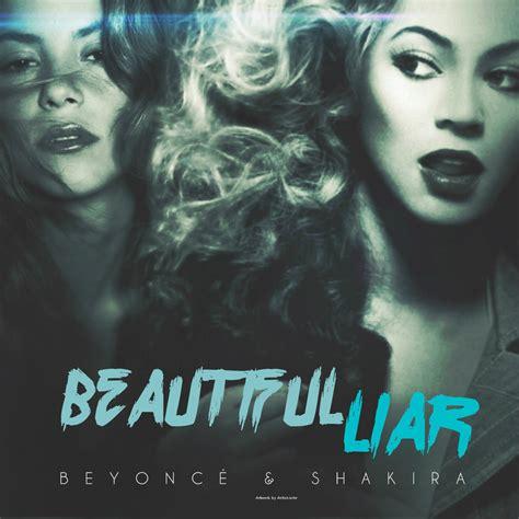 Beyonce And Shakira Beautiful Liar by Beyonce Ft Shakira Beautiful Liar By Antoniomr On