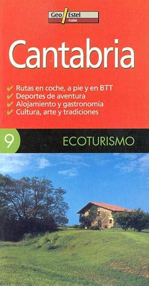 libro cantabria guia total librer 237 a desnivel cantabria gu 237 a de ecoturismo vv aa