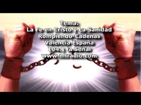 imagenes sanidad libres rompiendo cadenas la fe en cristo y la sanidad youtube