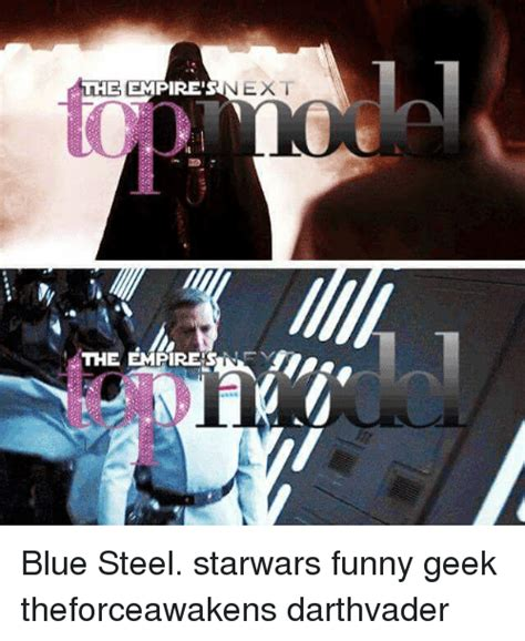 Funny Geek Memes Of 2017 On Sizzle Geeked - the empire s the empires ext blue steel starwars funny