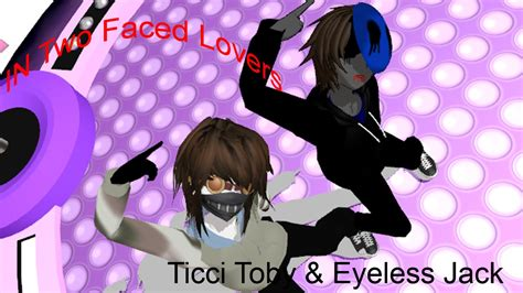 Ticci toby and eyeless jack in two faced lovers creepypasta x mmd