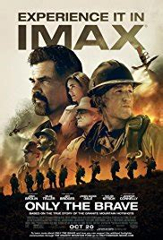 only the brave war film only the brave 2017 imdb