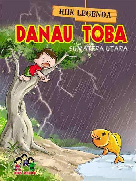 Buku Ceritra Rakyat Rara Jonggrang asal mula danau toba images