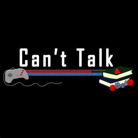 can t can t talk media