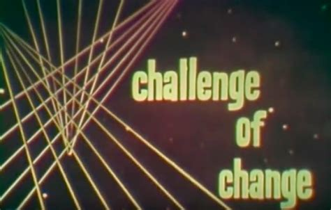 Challenge Of Change challenge of change timid futures