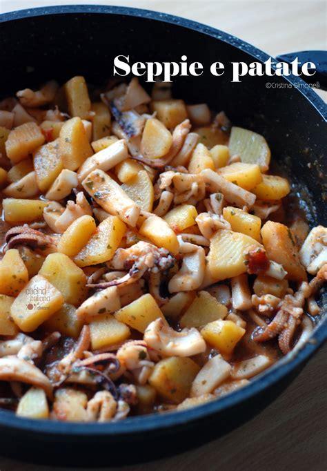 come cucinare seppie e patate seppie con patate ricetta facile e velocissima