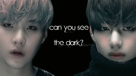 kim taehyung x min yoongi kim taehyung x min yoongi quot can you see the dark quot youtube