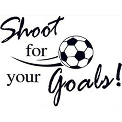 soccer quotes wall decals shoot   goals  football