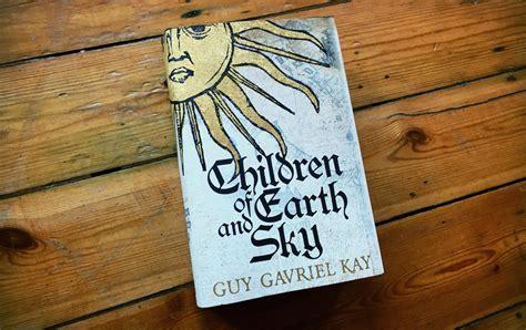 Pdf Children Earth Sky Gavriel by Win A Copy Of Gavriel S Children Of Earth And Sky