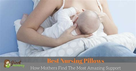 best nursing pillow best nursing pillows how mothers find the most amazing