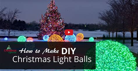 how to make christmas light balls how to make light balls for your yard