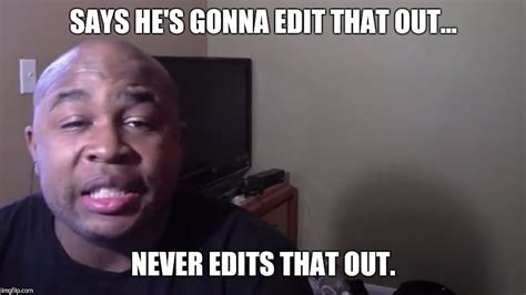 Editable Memes - blastphamoushd imgflip