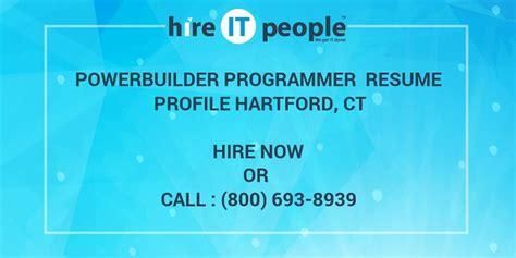 Powerbuilder Programmer by Powerbuilder Programmer Resume Profile Hartford Ct Hire It We Get It Done