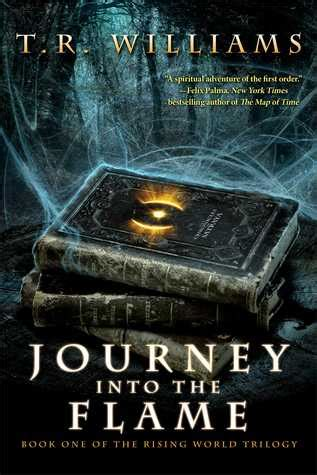 journey journey trilogy 1 journey into the flame by t r williams