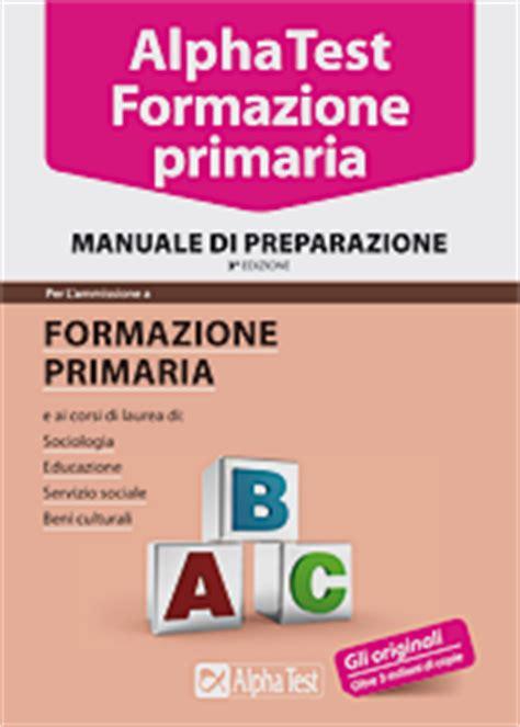 scienze dell educazione test alpha test formazione primaria manuale di preparazione
