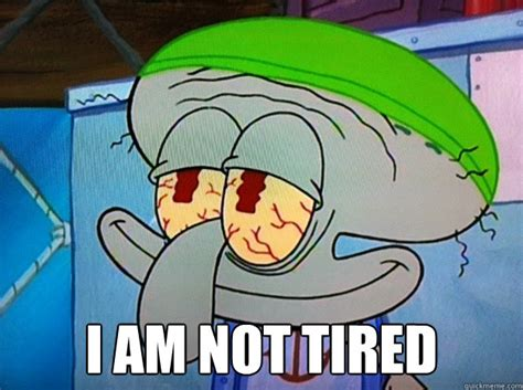 Tired Meme Face - image gallery squidward tired