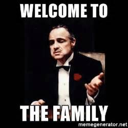 Godfather Memes - welcome to the family the godfather meme generator
