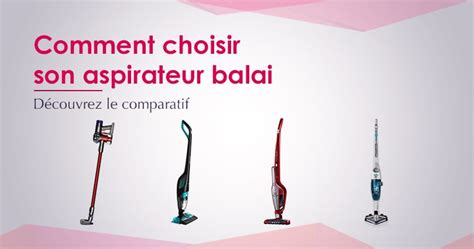 Choisir Un Aspirateur Balai 4195 by Comparatif Aspirateur Balai Guide D Achat Des Meilleurs