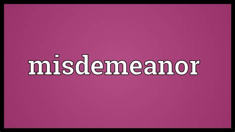 Removing A Misdemeanor From Your Record Misdemeanor Meaning