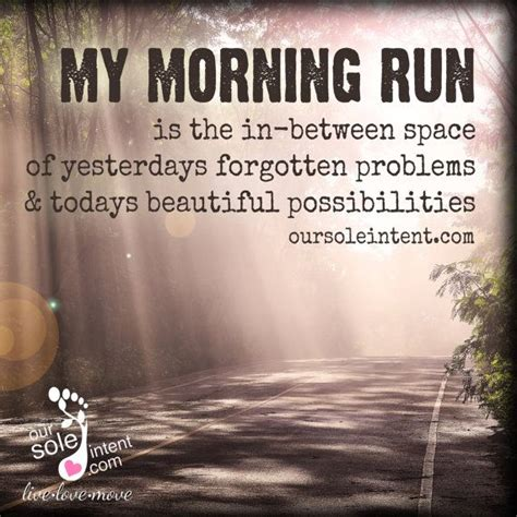 Morning Quotes Smart by 451 Best Running Quotes Images On