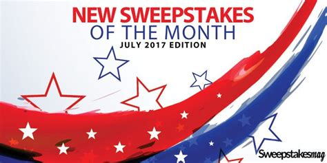 Sweepstakes To Enter Online - new online sweepstakes to enter in july 2017
