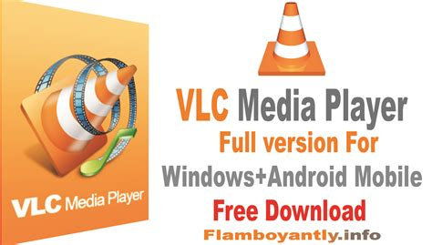 vlc full version free download vlc media player full version for windows android mobile