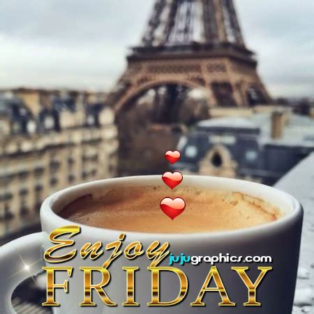 enjoy friday  graphics quotes comments images   myspace facebook twitter