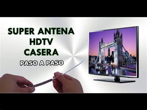 Antena Buat Tv Led Como Hacer Una Antena Hdtv Paso A Paso