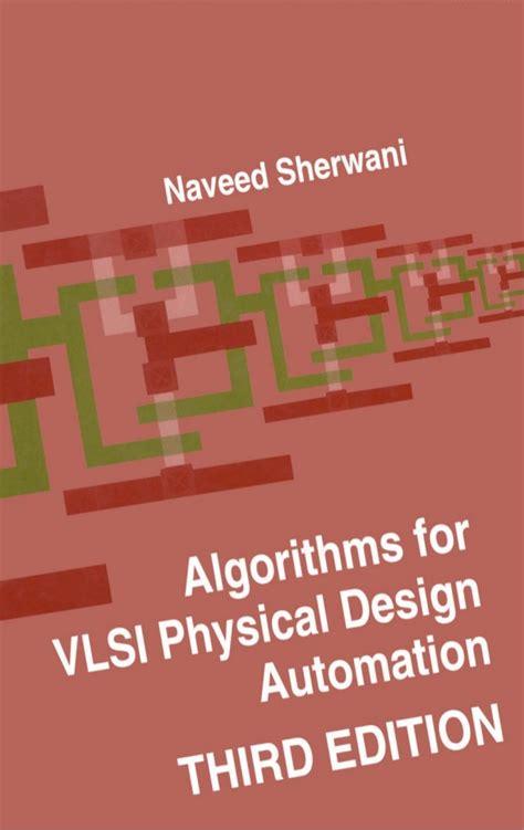 vlsi layout algorithms algorithms for vlsi physical design automation by n a