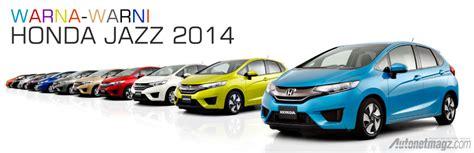 Honda Jazz All New 2014 Karpet Mobil Premium Durable 3pcs Universal honda varian warna all new honda jazz 2014 foto detil interior dan