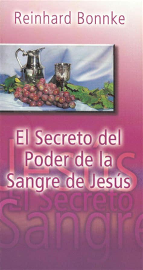 libro el secreto del poder reinhard bonnke el secreto del poder de la sangre de jes 250 s libros cristianos gratis para