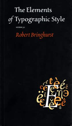 the elements of typographic typographic style is founded not on any one techno by robert bringhurst like success