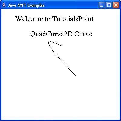 tutorialspoint java compiler awt quadcurve2d class