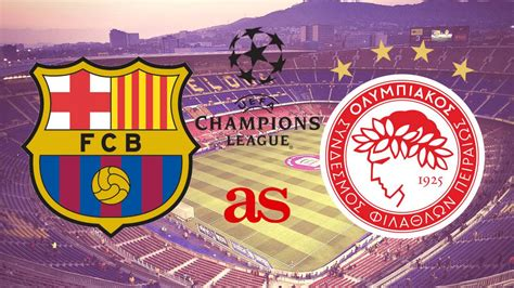 barcelona olympiacos streaming barcelona vs olympiacos live stream online chions